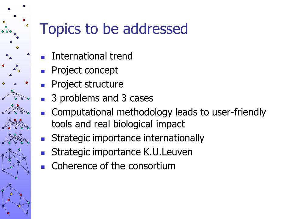 Topics to be addressed International trend Project concept Project structure 3 problems and 3 cases Computational methodology leads to user-friendly t