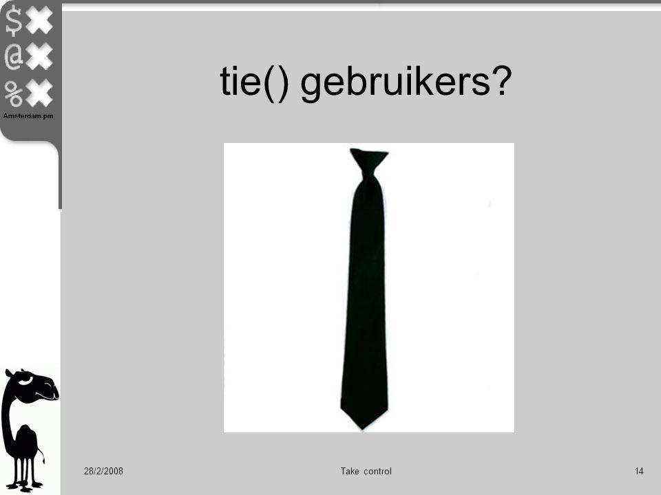 28/2/2008Take control14 tie() gebruikers?