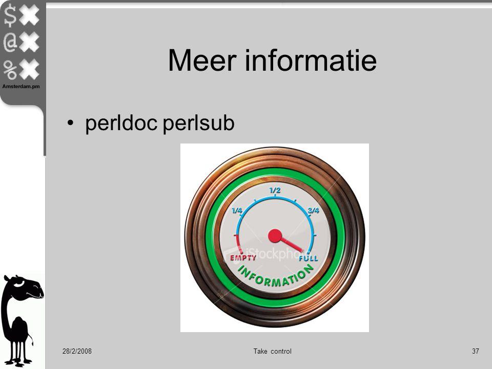 28/2/2008Take control37 Meer informatie perldoc perlsub