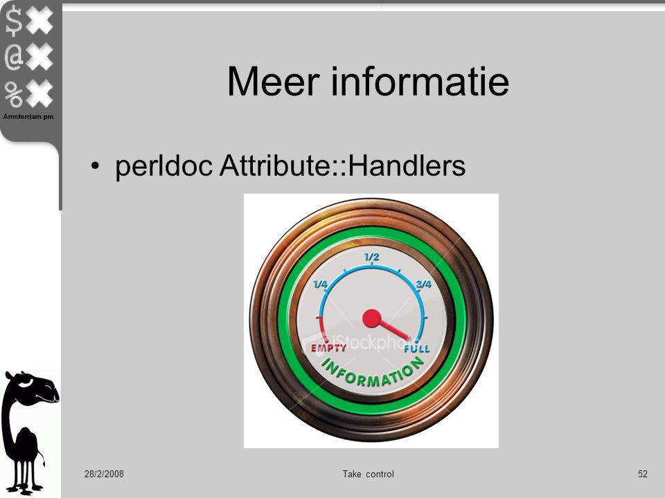 28/2/2008Take control52 Meer informatie perldoc Attribute::Handlers