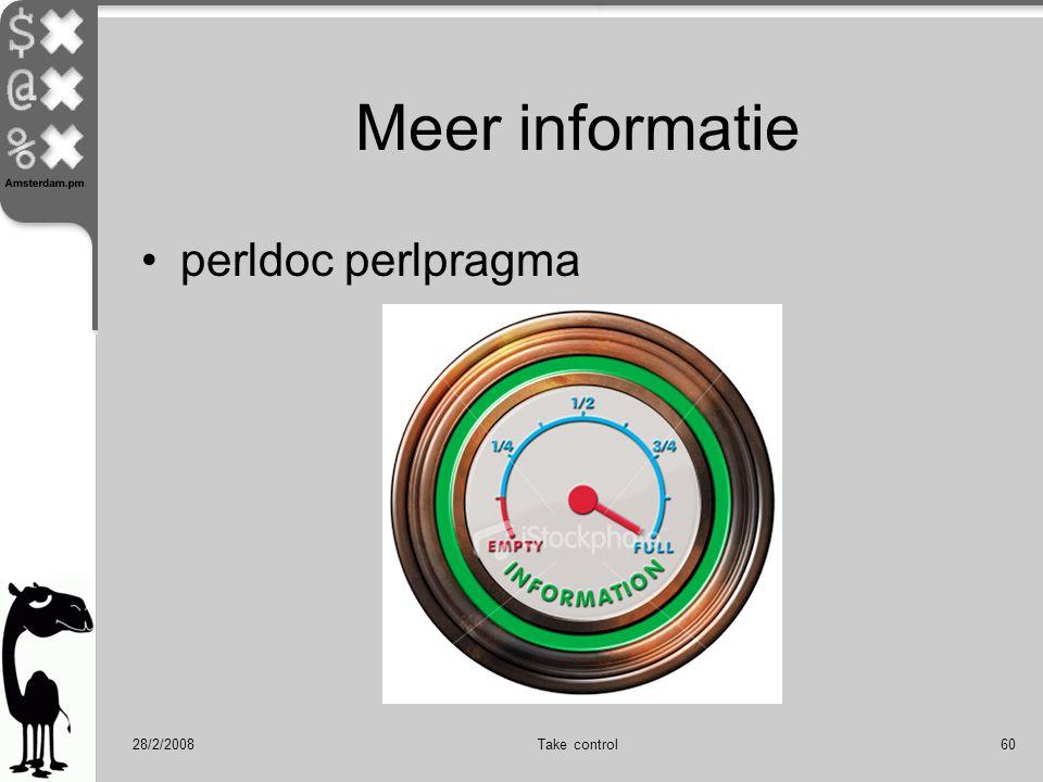 28/2/2008Take control60 Meer informatie perldoc perlpragma