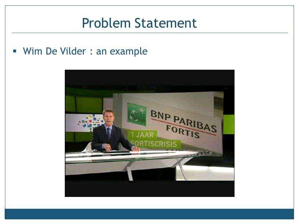 Problem Statement  Wim De Vilder : an example