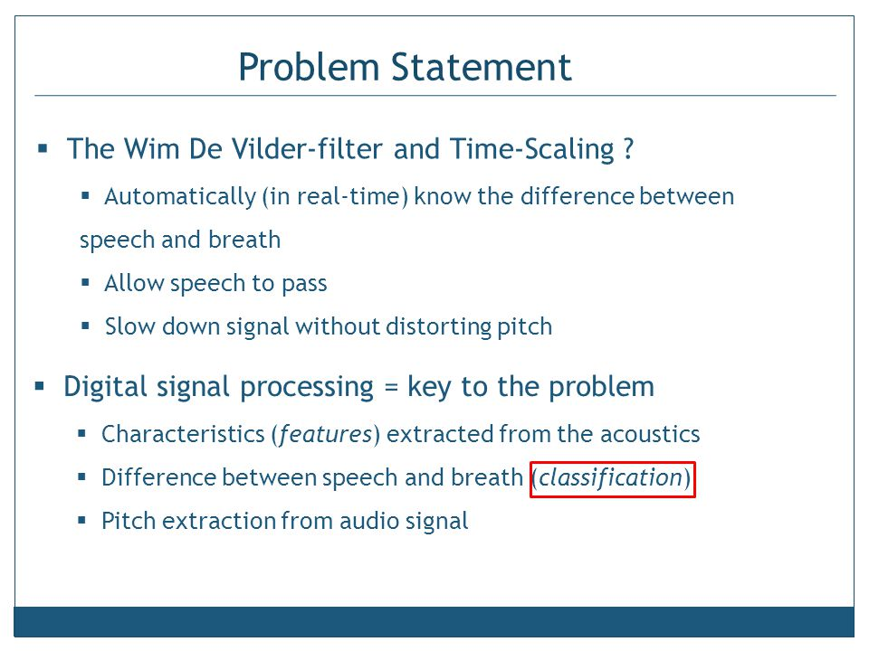 Problem Statement  The Wim De Vilder-filter and Time-Scaling .