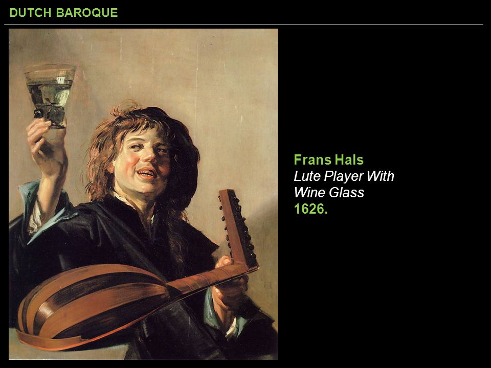 DUTCH BAROQUE Frans Hals Lute Player With Wine Glass 1626.
