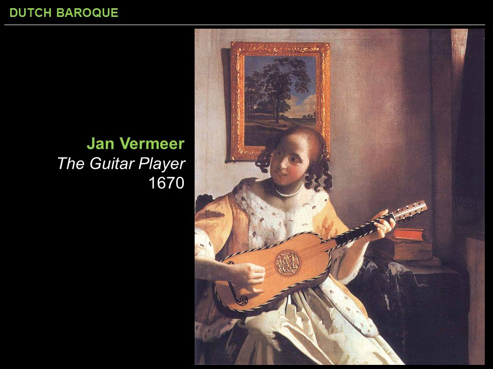 DUTCH BAROQUE Jan Vermeer The Guitar Player 1670