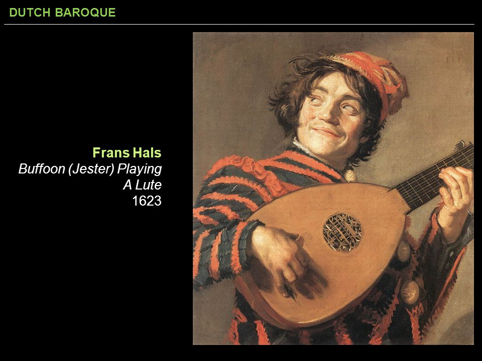 DUTCH BAROQUE Frans Hals Buffoon (Jester) Playing A Lute 1623