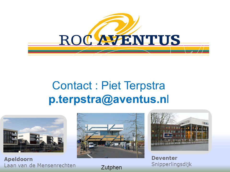 Contact : Piet Terpstra p.terpstra@aventus.nl Apeldoorn Laan van de Mensenrechten Deventer Snipperlingsdijk Zutphen