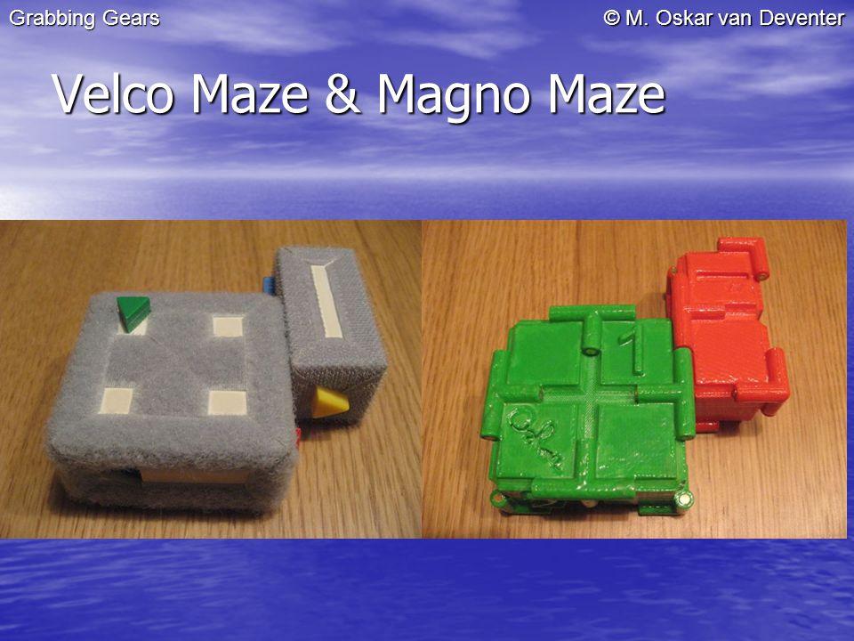 © M. Oskar van Deventer Velco Maze & Magno Maze Grabbing Gears