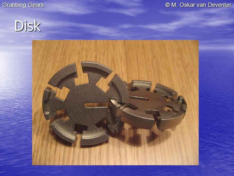 © M. Oskar van Deventer Disk Grabbing Gears