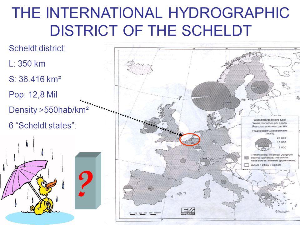 Scheldt district: L: 350 km S: 36.416 km² Pop: 12,8 Mil Density >550hab/km² 6 Scheldt states : THE INTERNATIONAL HYDROGRAPHIC DISTRICT OF THE SCHELDT