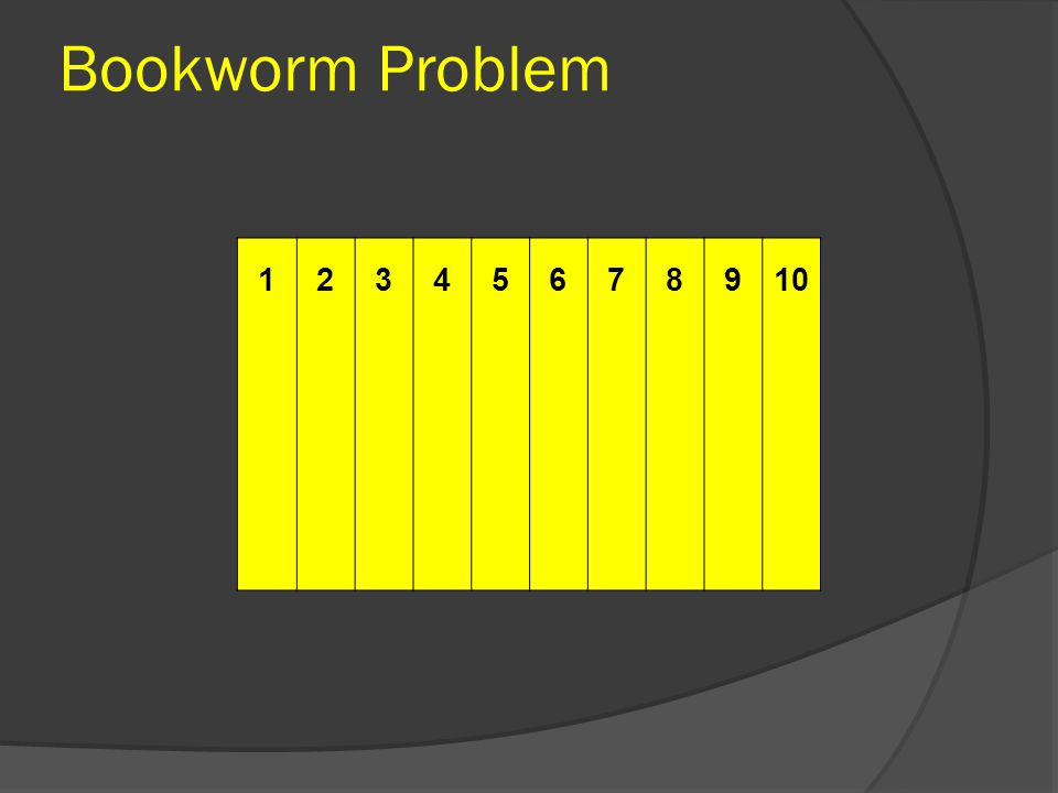 Bookworm Problem 12345678910