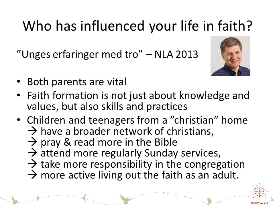 Who has influenced your life in faith.