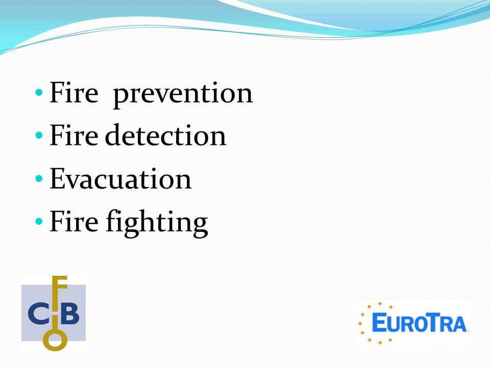 Fire prevention Fire detection Evacuation Fire fighting