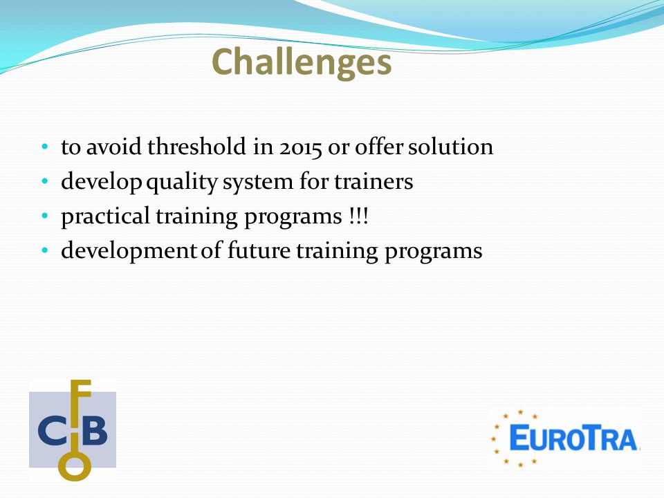 Challenges to avoid threshold in 2015 or offer solution develop quality system for trainers practical training programs !!! development of future trai