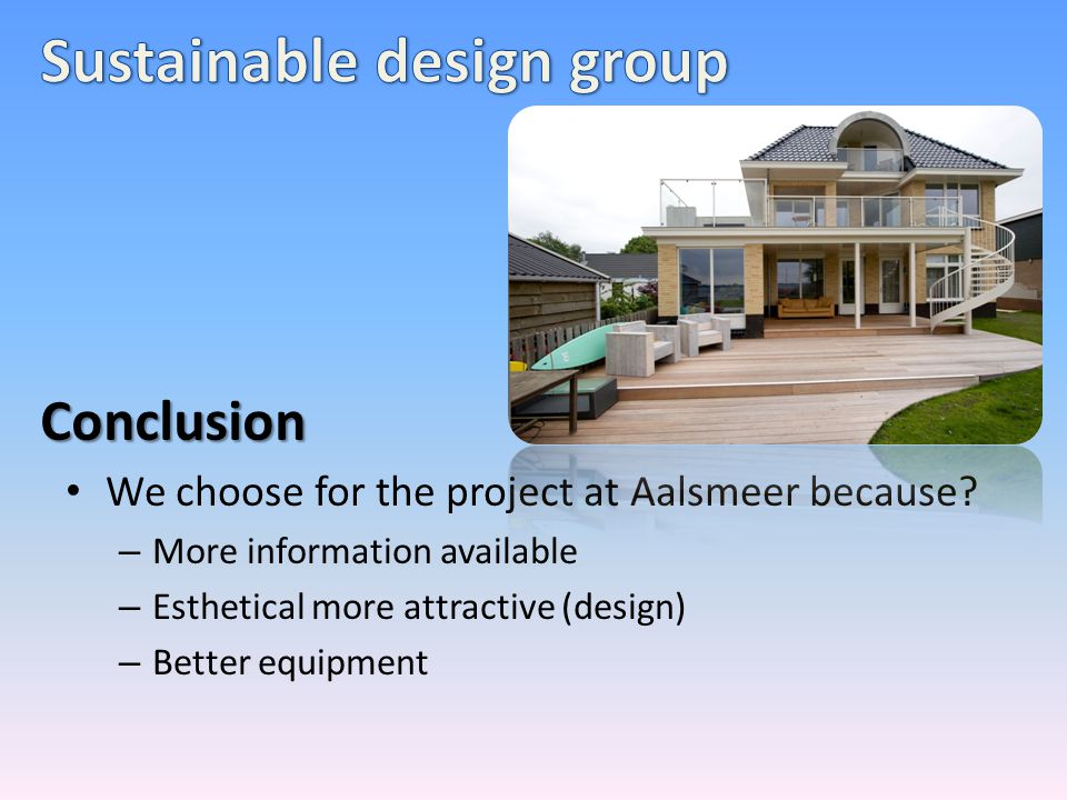 We choose for the project at Aalsmeer because.
