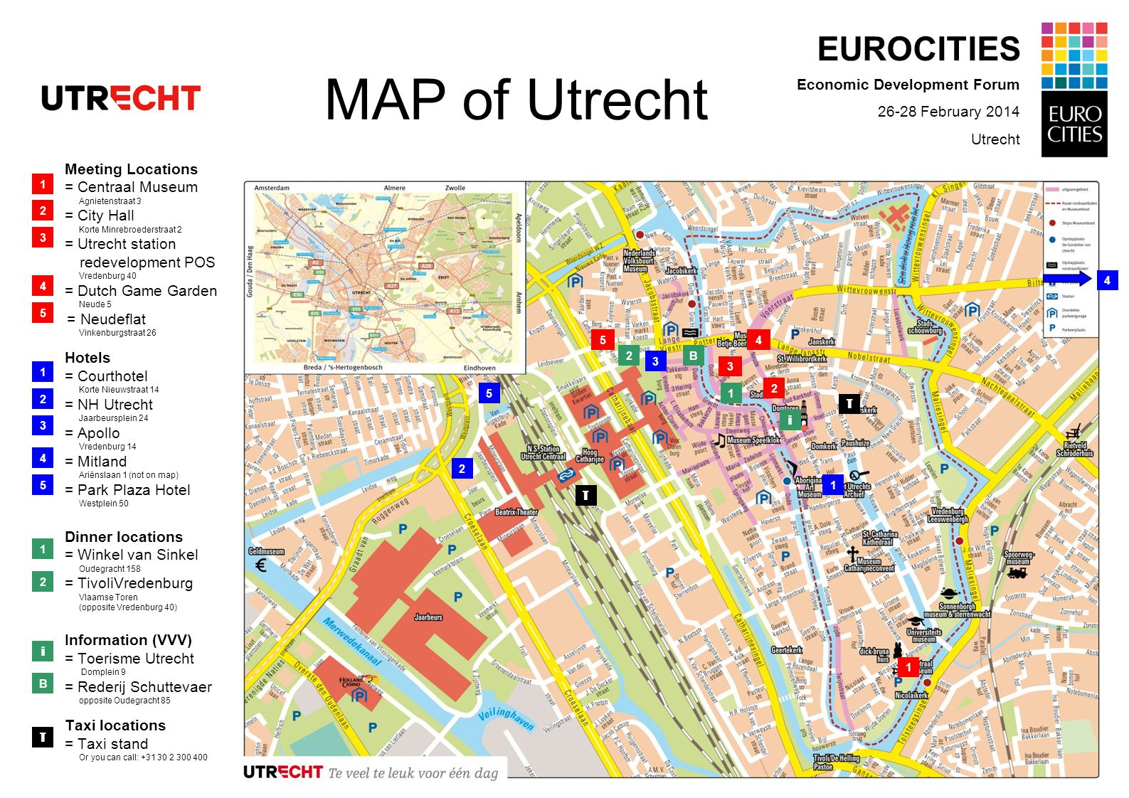 Meeting Locations = Centraal Museum Agnietenstraat 3 = City Hall Korte Minrebroederstraat 2 = Utrecht station _ _ redevelopment POS Vredenburg 40 = Du