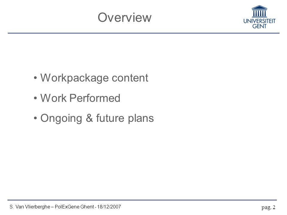 Overview Workpackage content Work Performed Ongoing & future plans S.