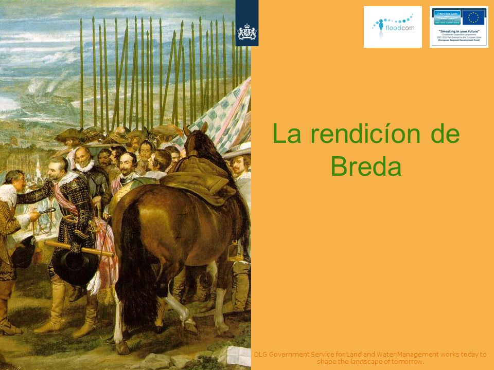 La rendicíon de Breda DLG Government Service for Land and Water Management works today to shape the landscape of tomorrow.