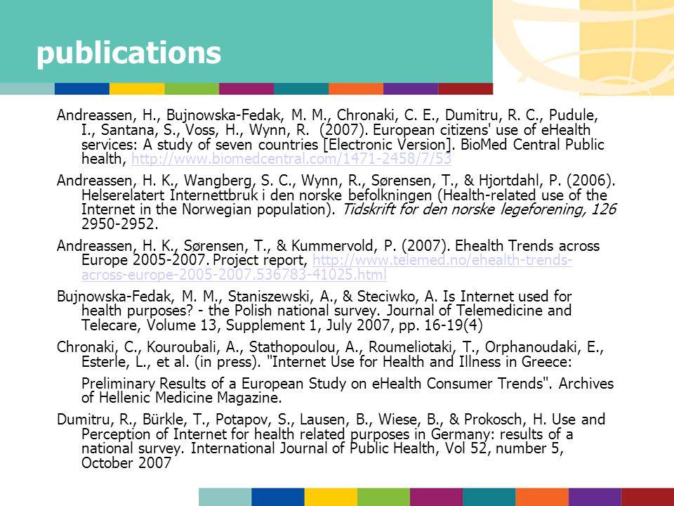 publications Andreassen, H., Bujnowska-Fedak, M. M., Chronaki, C. E., Dumitru, R. C., Pudule, I., Santana, S., Voss, H., Wynn, R. (2007). European cit