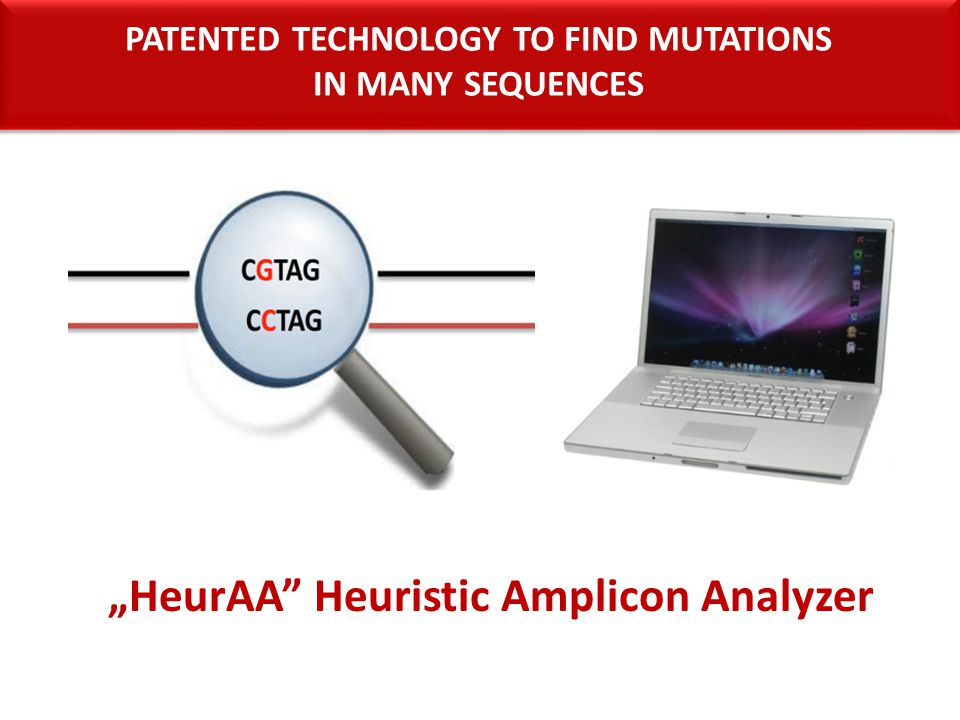 """""""HeurAA"""" Heuristic Amplicon Analyzer PATENTED TECHNOLOGY TO FIND MUTATIONS IN MANY SEQUENCES PATENTED TECHNOLOGY TO FIND MUTATIONS IN MANY SEQUENCES"""