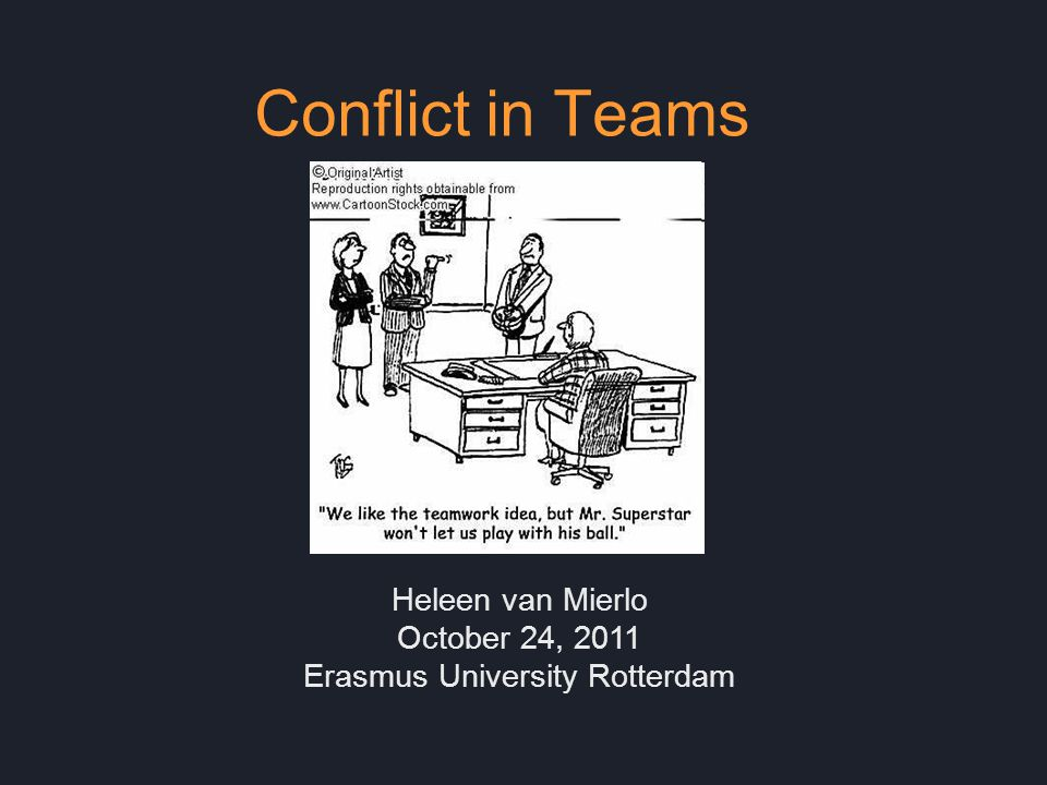 Van Mierlo - 24-10-20112 Unhealthy & Undesirable For example :  Conflict induces stress, burnout, absenteism and turnover  30% of work related psychological complaints is attributable to work conflicts  35000 – 90000 conflict-related incidences of absenteism are registrated each year.
