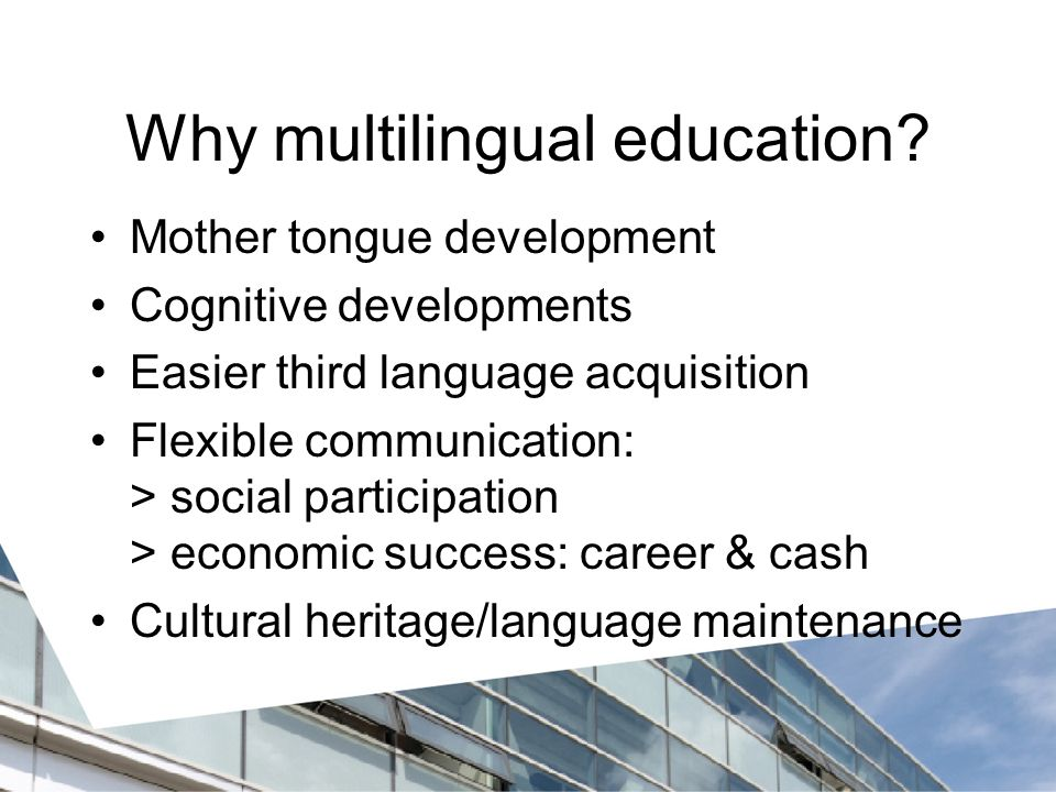 Why multilingual education.