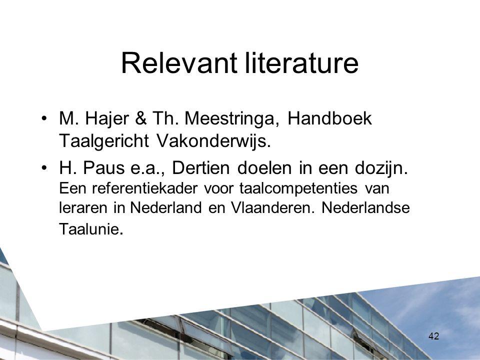 Relevant literature M.Hajer & Th. Meestringa, Handboek Taalgericht Vakonderwijs.