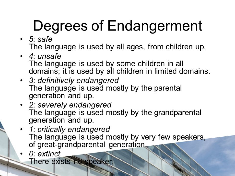 Degrees of Endangerment 5: safe The language is used by all ages, from children up.
