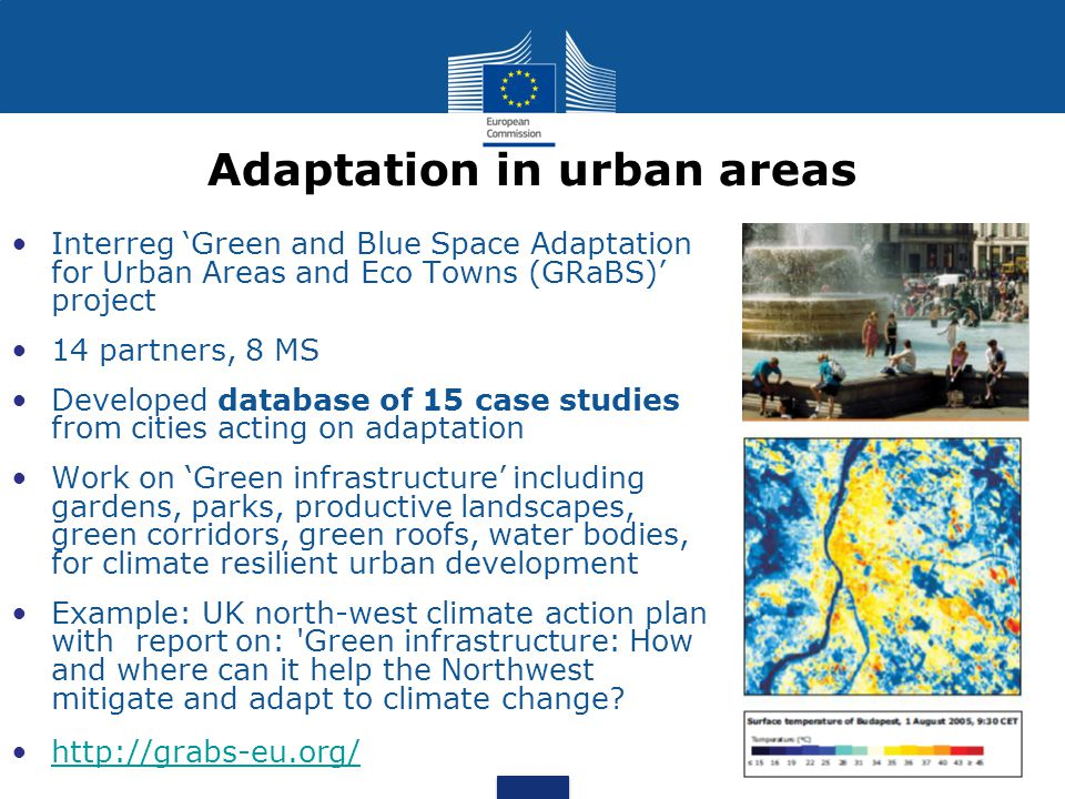 Adaptation in urban areas Interreg 'Green and Blue Space Adaptation for Urban Areas and Eco Towns (GRaBS)' project 14 partners, 8 MS Developed databas