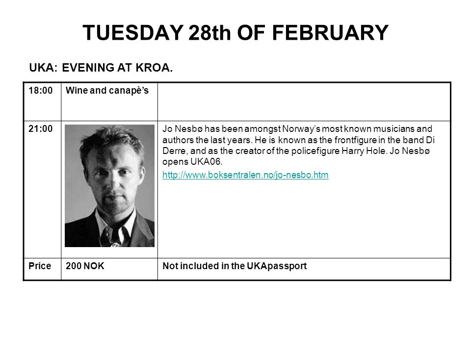 TUESDAY 28th OF FEBRUARY 18:00Wine and canapè's 21:00Jo Nesbø has been amongst Norway's most known musicians and authors the last years.