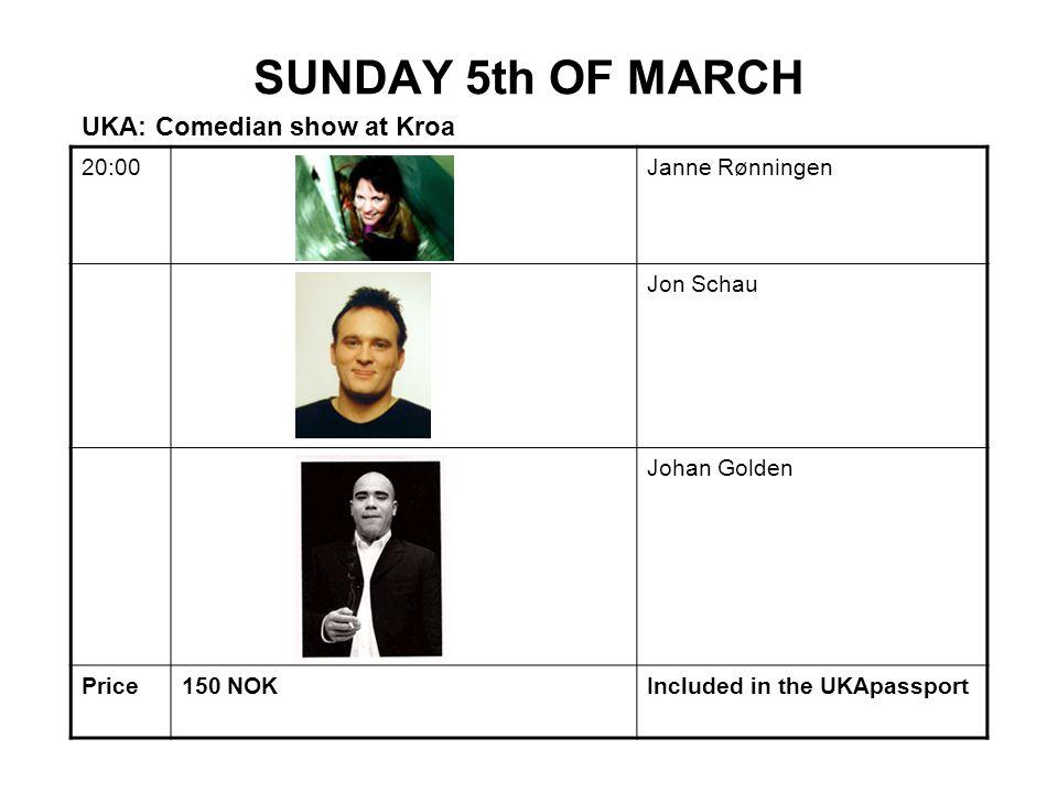SUNDAY 5th OF MARCH 20:00Janne Rønningen Jon Schau Johan Golden Price150 NOKIncluded in the UKApassport UKA: Comedian show at Kroa