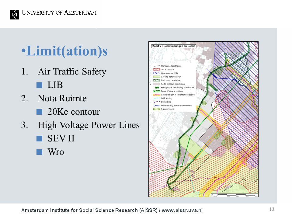 13 Limit(ation)s 1.Air Traffic Safety ■ LIB 2.Nota Ruimte ■ 20Ke contour 3.High Voltage Power Lines ■ SEV II ■ Wro