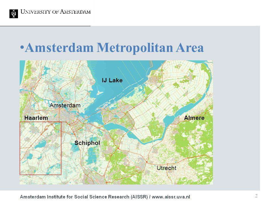 2 Amsterdam Metropolitan Area IJ Lake Amsterdam HaarlemAlmere Schiphol Utrecht