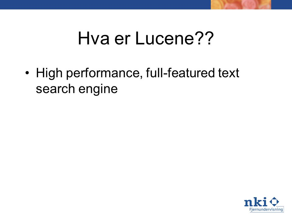 Hva er Lucene High performance, full-featured text search engine