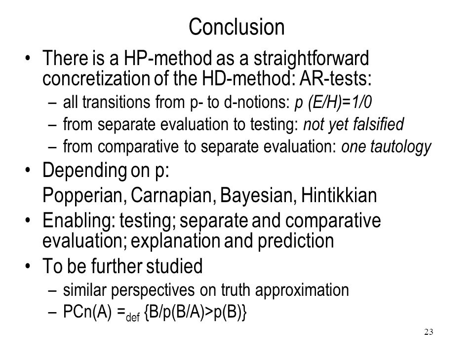 23 Conclusion There is a HP-method as a straightforward concretization of the HD-method: AR-tests: –all transitions from p- to d-notions: p (E/H)=1/0