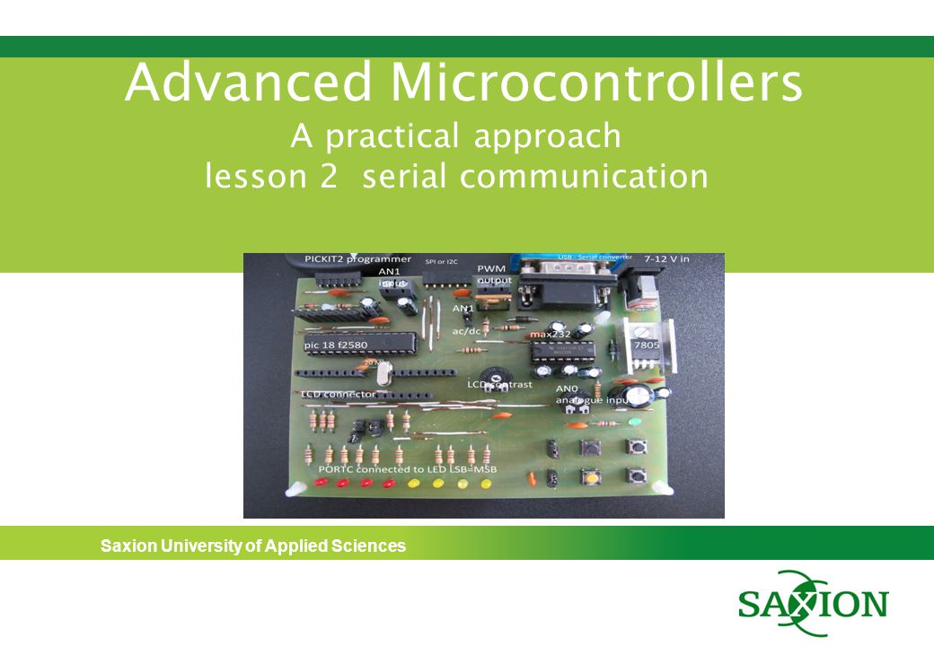Saxion University of Applied Sciences Advanced Microcontrollers A practical approach lesson 2 serial communication