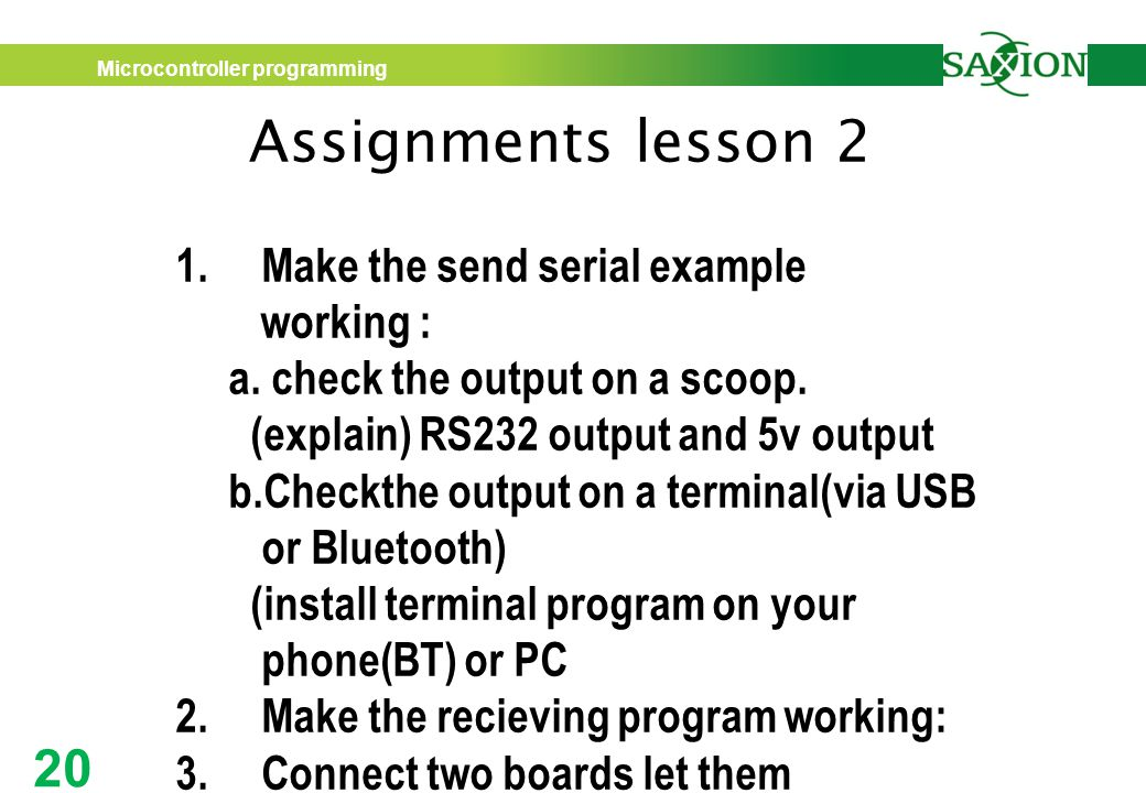 Microcontroller programming 20 Assignments lesson 2 1.Make the send serial example working : a.