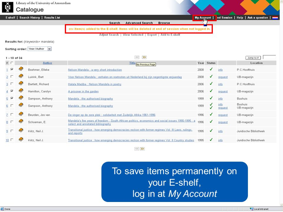 To save items permanently on your E-shelf, log in at My Account
