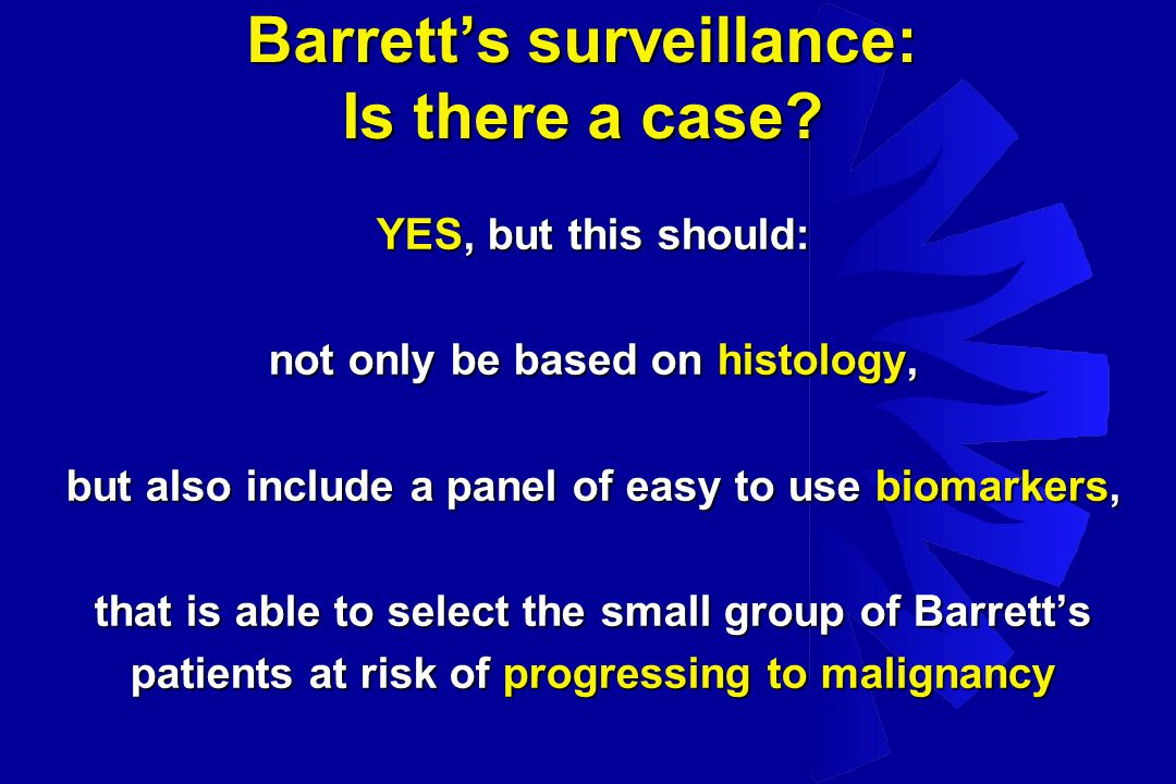 Barrett's surveillance: Is there a case.