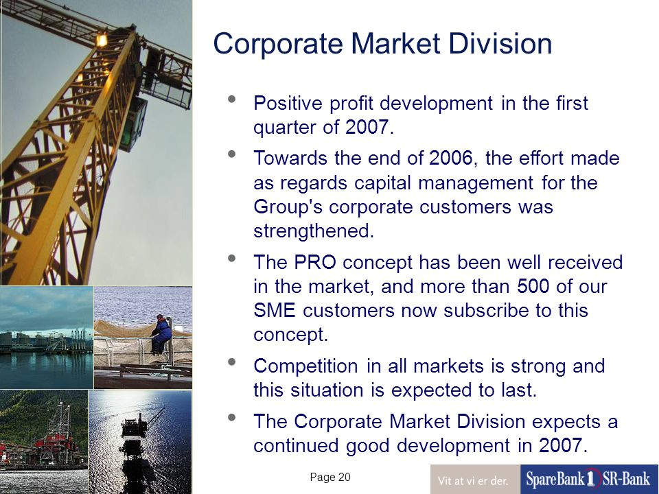 Page 20 Corporate Market Division Positive profit development in the first quarter of 2007.
