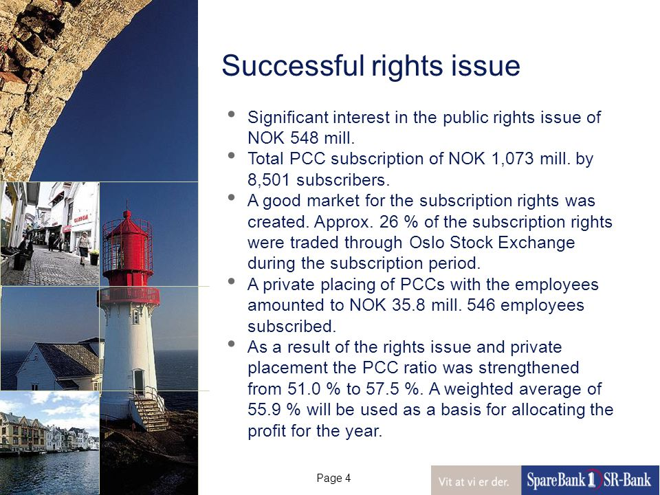 Page 4 Significant interest in the public rights issue of NOK 548 mill.