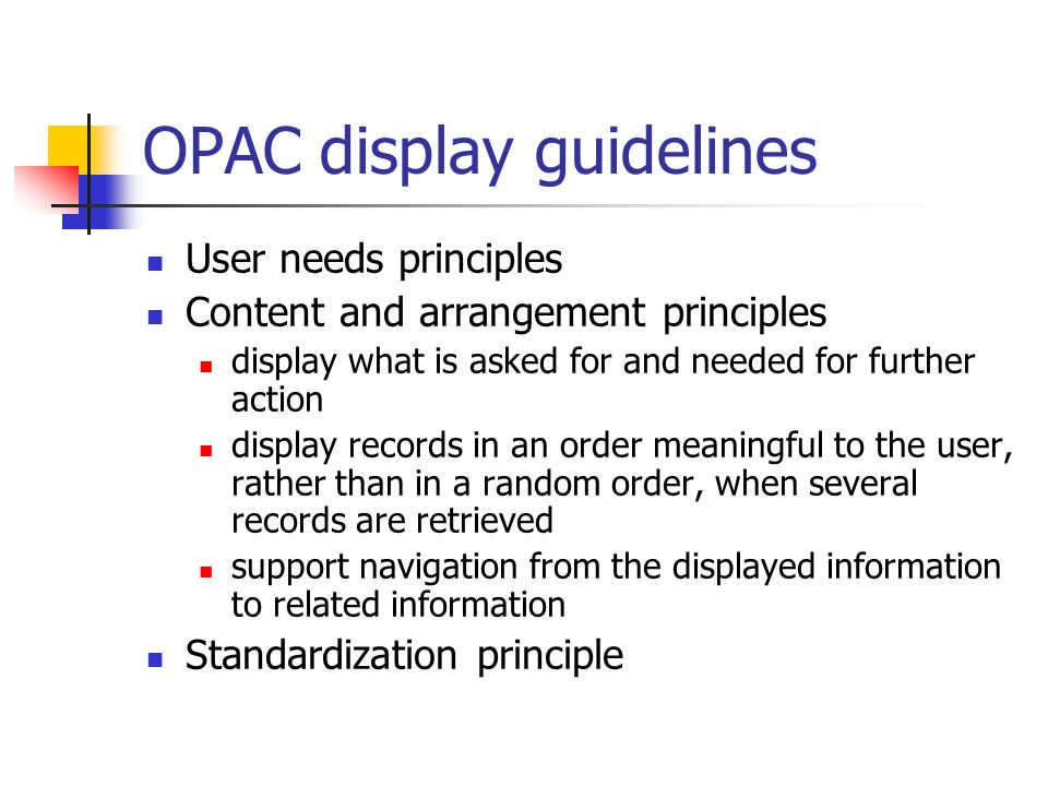 OPAC display guidelines User needs principles Content and arrangement principles display what is asked for and needed for further action display recor