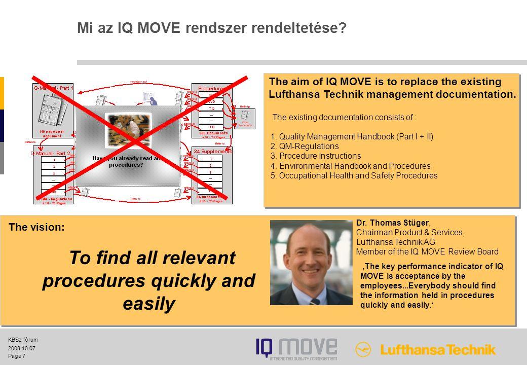 Page 7 2008.10.07 KBSz fórum Mi az IQ MOVE rendszer rendeltetése.