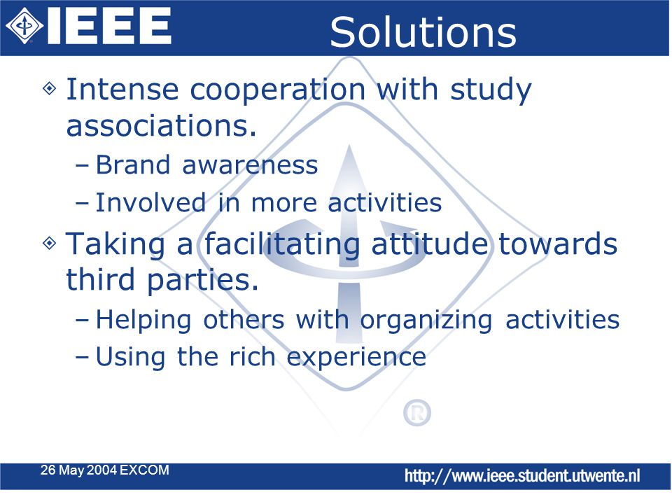 26 May 2004 EXCOM Solutions ◈ Intense cooperation with study associations.