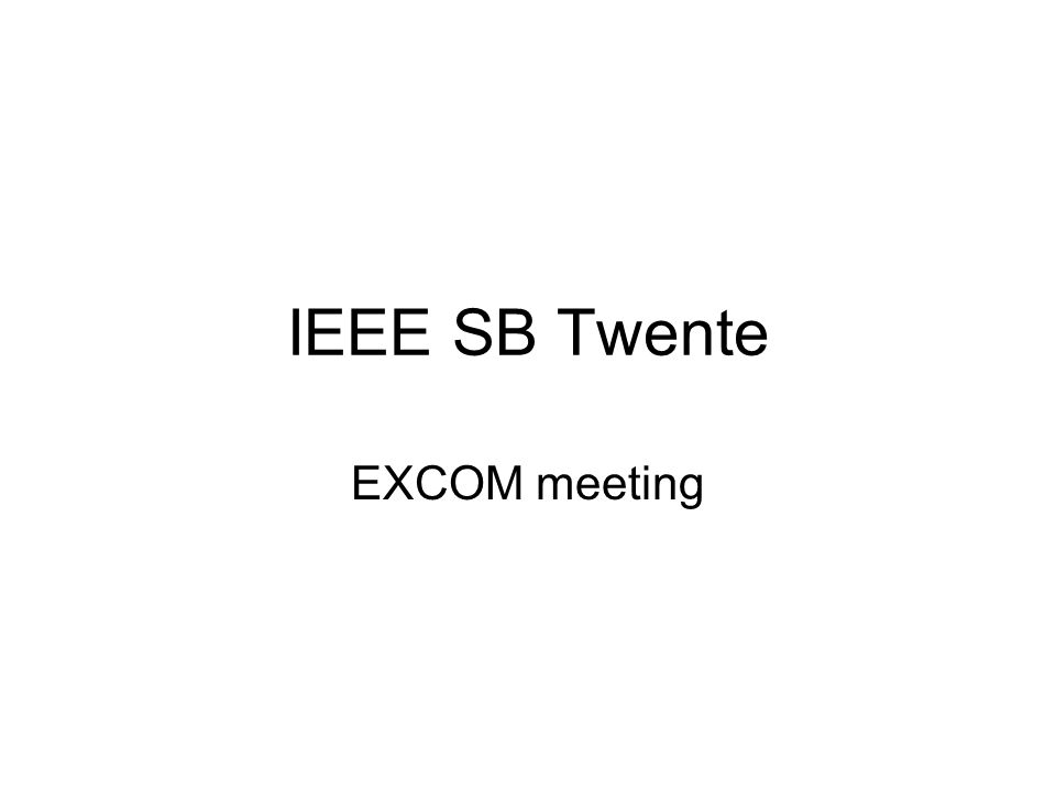 IEEE SB Twente EXCOM meeting
