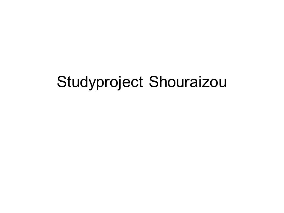 Studyproject Shouraizou