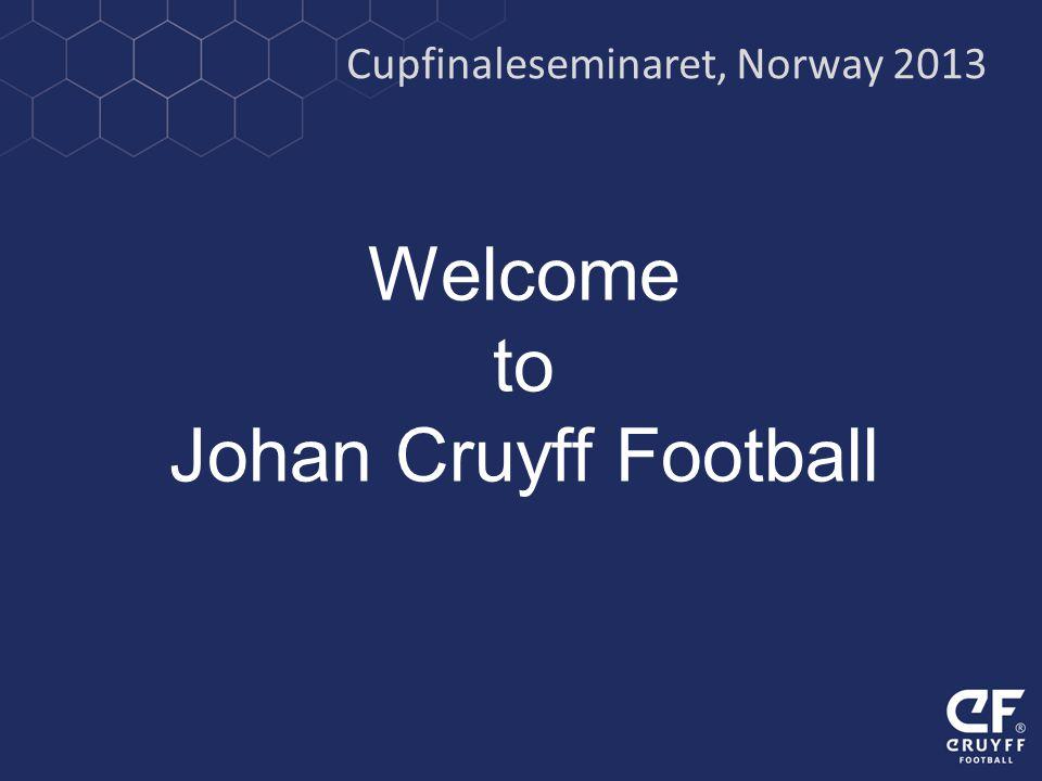 Welcome to Johan Cruyff Football Cupfinaleseminaret, Norway 2013