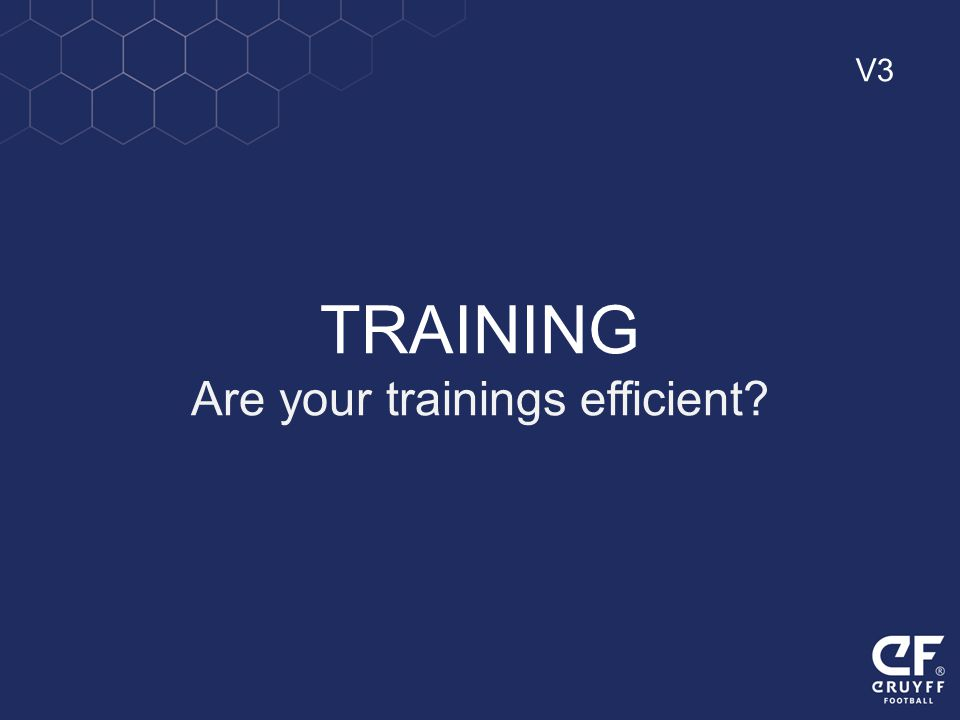 TRAINING Are your trainings efficient? V3