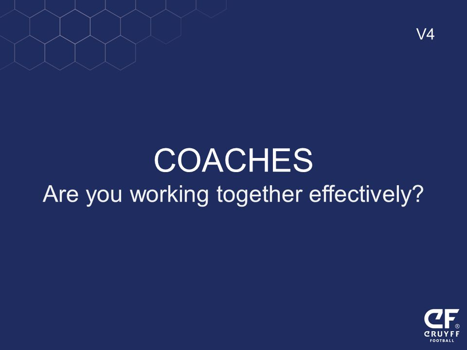 COACHES Are you working together effectively? V4
