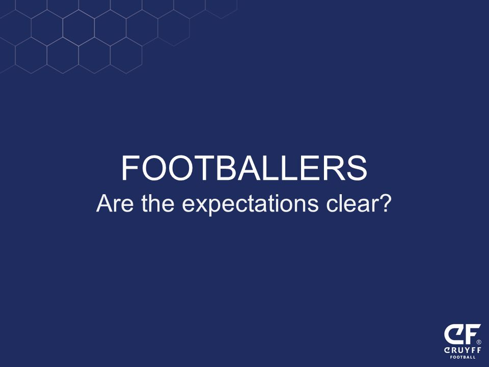 FOOTBALLERS Are the expectations clear?